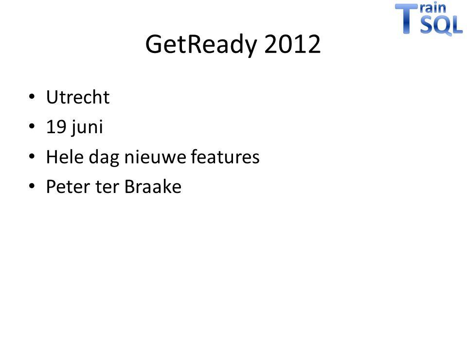 GetReady 2012 Utrecht 19 juni Hele dag nieuwe features