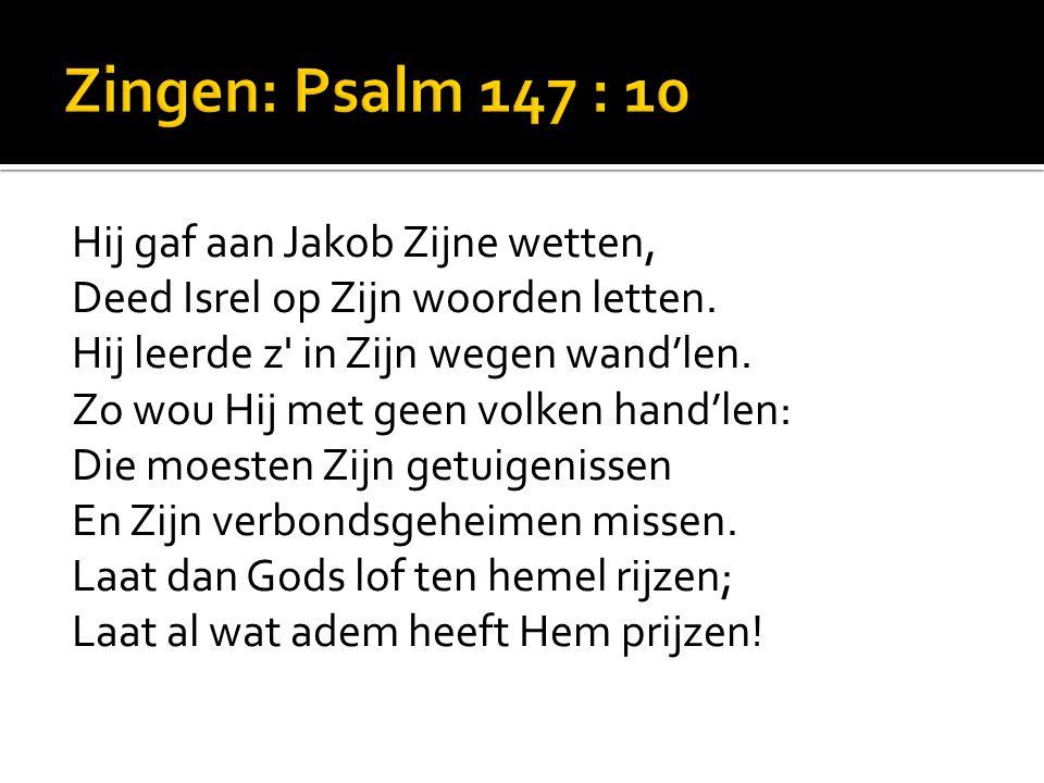 Zingen: Psalm 147 : 10
