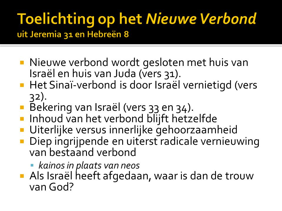 Toelichting op het Nieuwe Verbond uit Jeremia 31 en Hebreën 8