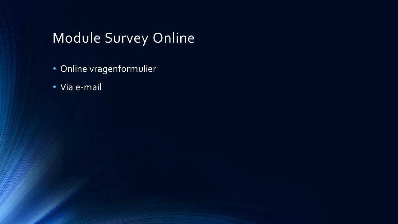 Module Survey Online Online vragenformulier Via e-mail