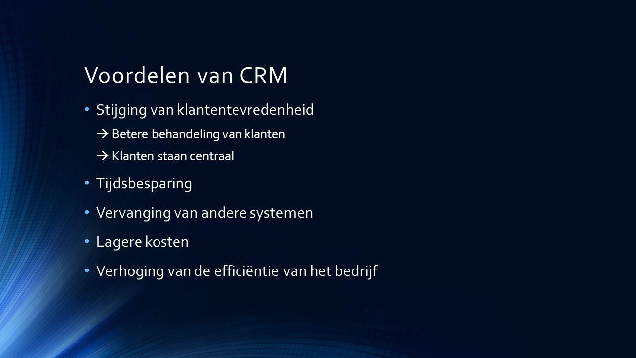 Voordelen van CRM Stijging van klantentevredenheid Tijdsbesparing