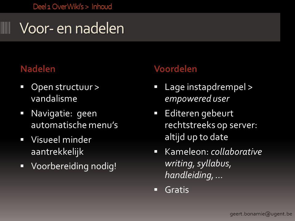 Voor- en nadelen Nadelen Voordelen Open structuur > vandalisme