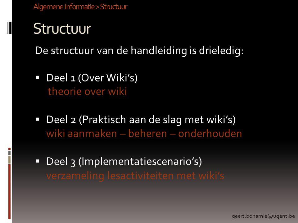 Structuur De structuur van de handleiding is drieledig: