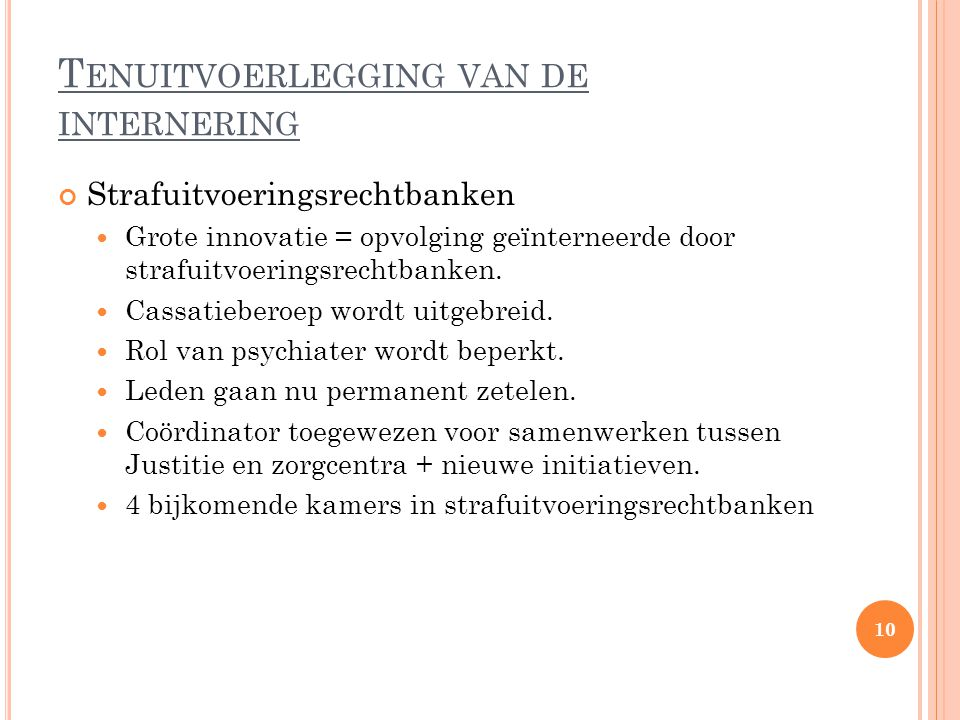 Tenuitvoerlegging van de internering