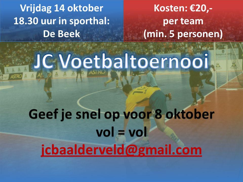 Vrijdag 14 oktober 18.30 uur in sporthal: per team (min. 5 personen)