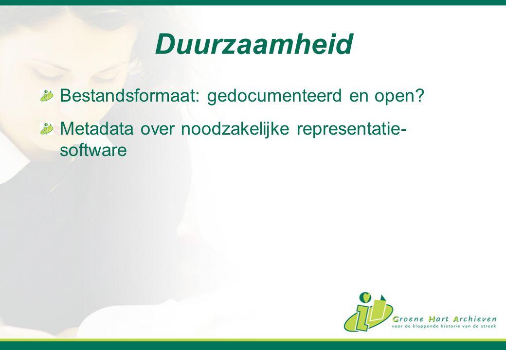 Duurzaamheid Bestandsformaat: gedocumenteerd en open