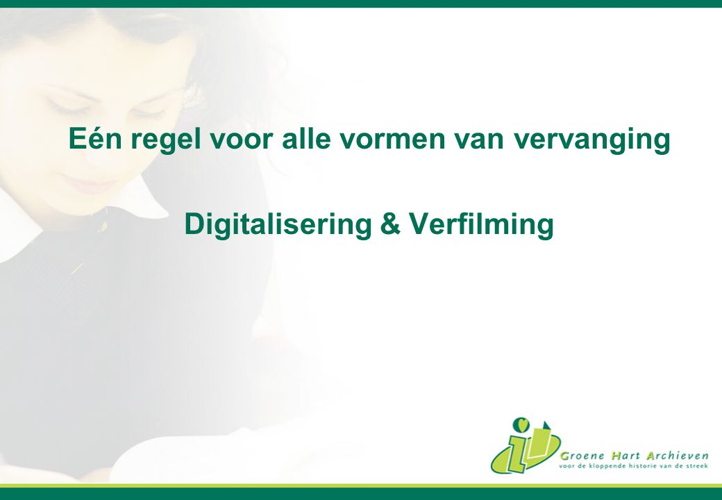 Eén regel voor alle vormen van vervanging Digitalisering & Verfilming