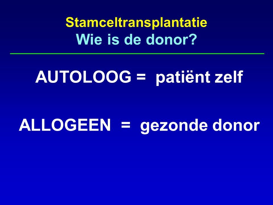 Stamceltransplantatie Wie is de donor