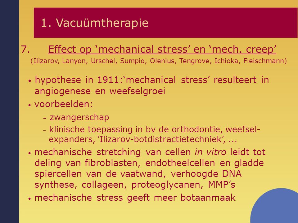1. Vacuümtherapie Effect op 'mechanical stress' en 'mech. creep'