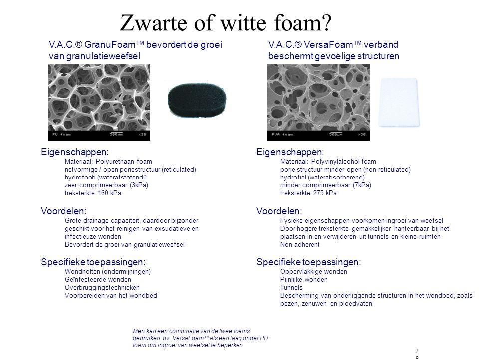 Zwarte of witte foam V.A.C.® GranuFoam™ bevordert de groei van granulatieweefsel. V.A.C.® VersaFoam™ verband beschermt gevoelige structuren.