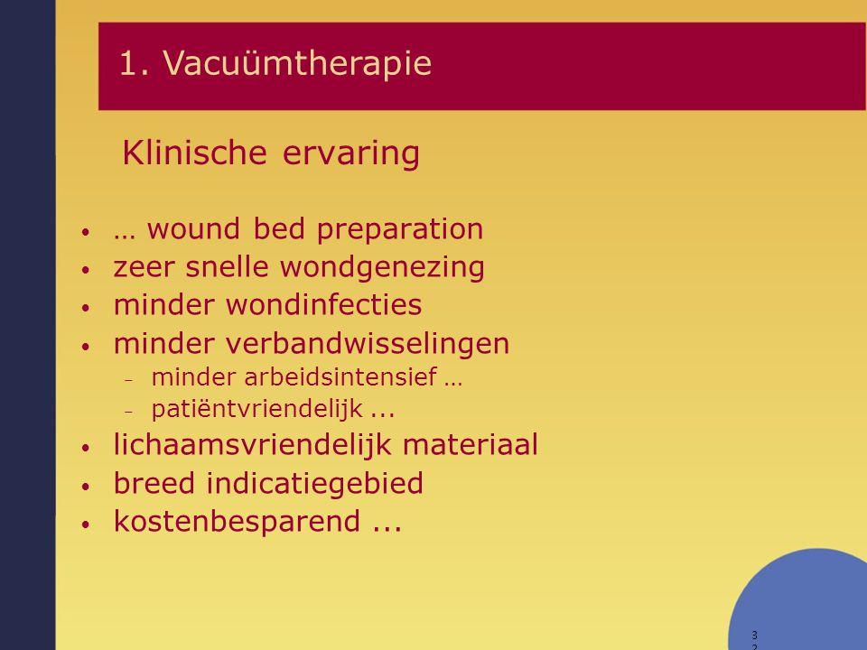 1. Vacuümtherapie Klinische ervaring … wound bed preparation
