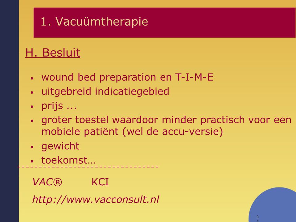 1. Vacuümtherapie H. Besluit wound bed preparation en T-I-M-E
