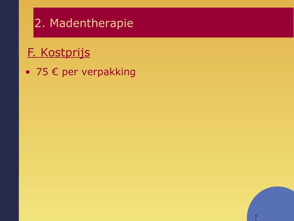 2. Madentherapie F. Kostprijs 75 € per verpakking