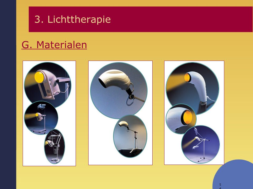 3. Lichttherapie G. Materialen