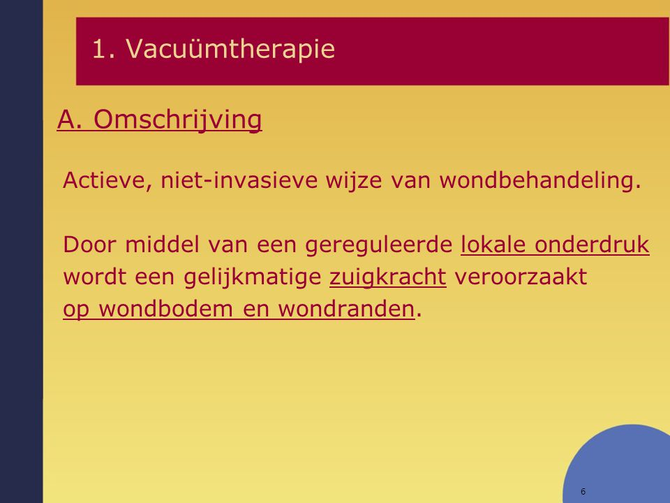 1. Vacuümtherapie A. Omschrijving