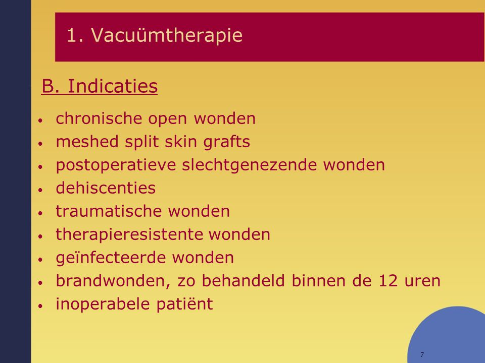 1. Vacuümtherapie B. Indicaties chronische open wonden