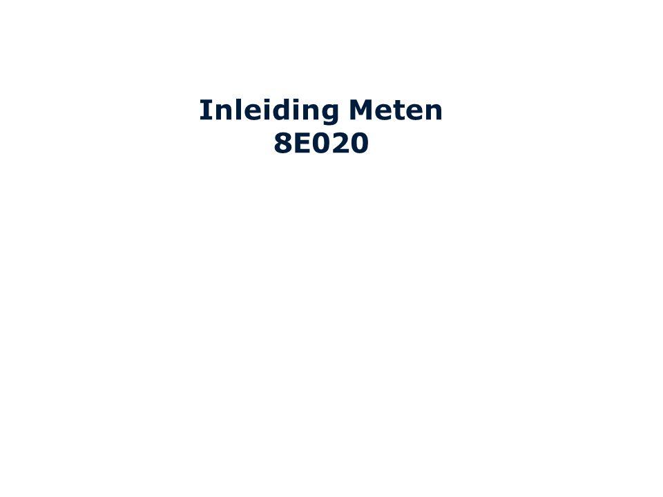 Inleiding Meten 8E020 8C120 College 15a