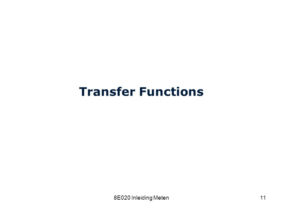 Transfer Functions 8E020 Inleiding Meten 8C120 College 15a