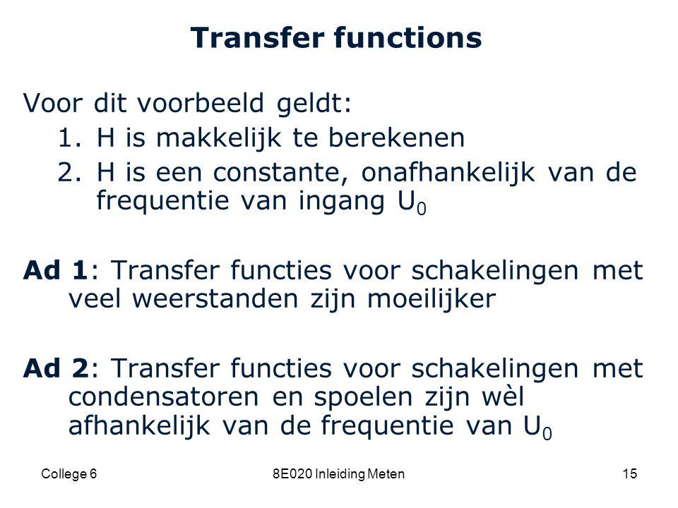 Transfer functions Voor dit voorbeeld geldt: