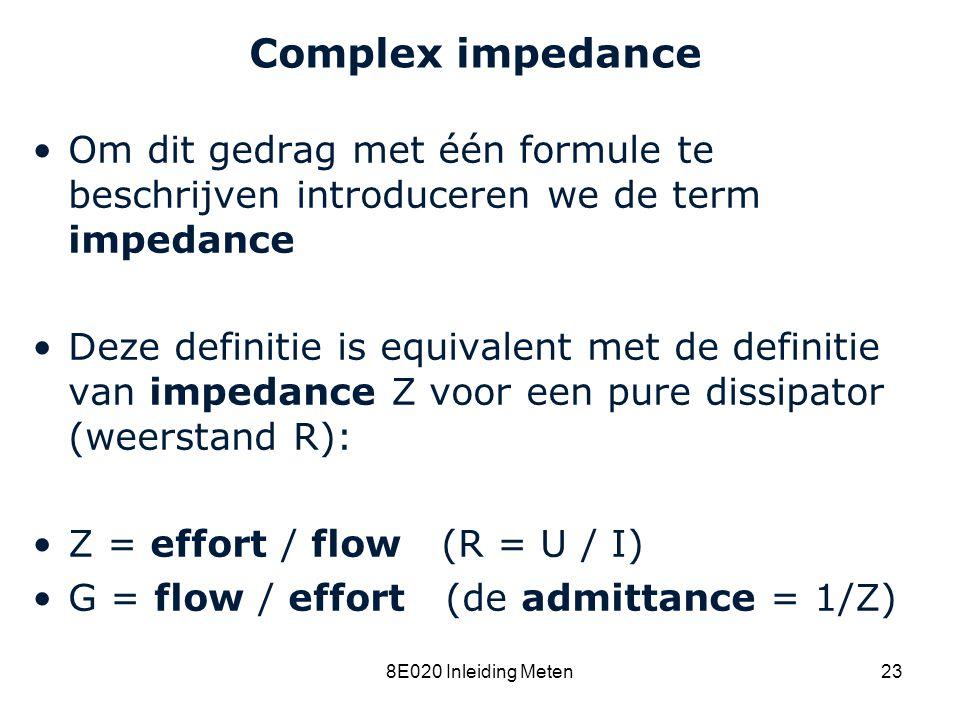 8C120 College 15a Complex impedance. Om dit gedrag met één formule te beschrijven introduceren we de term impedance.