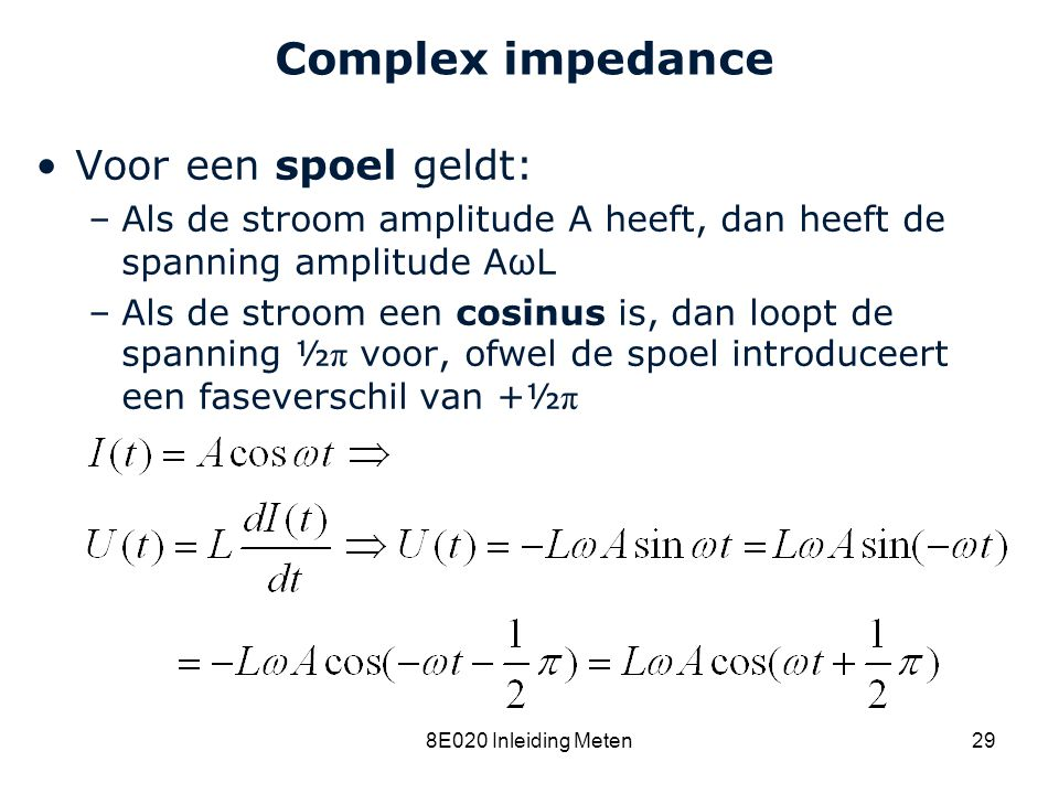 Complex impedance Voor een spoel geldt: