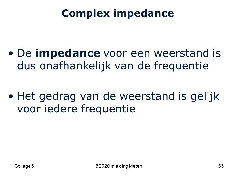 De impedance voor een weerstand is dus onafhankelijk van de frequentie