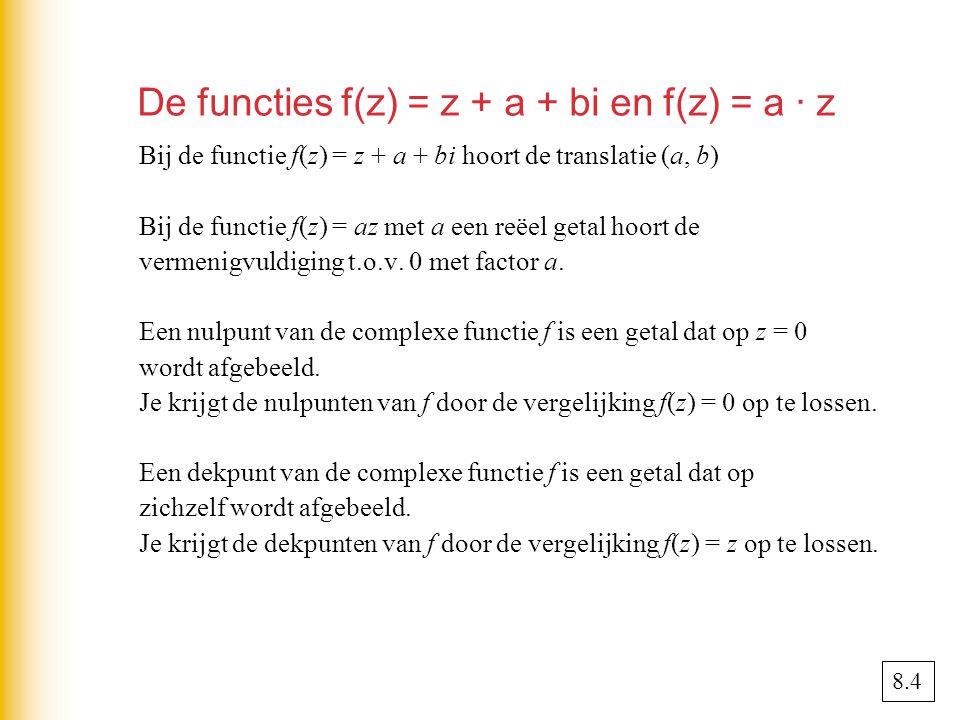 De functies f(z) = z + a + bi en f(z) = a · z