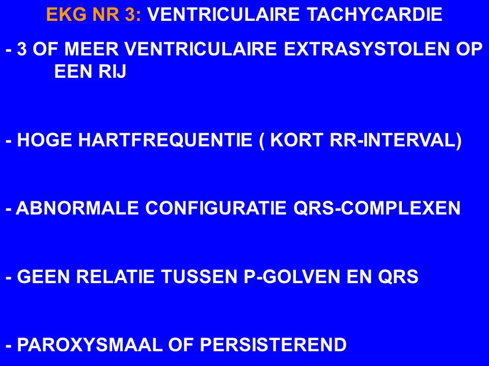 EKG NR 3: VENTRICULAIRE TACHYCARDIE