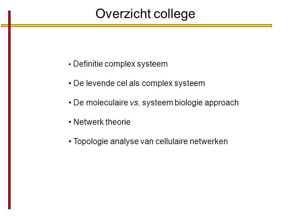 Overzicht college De levende cel als complex systeem