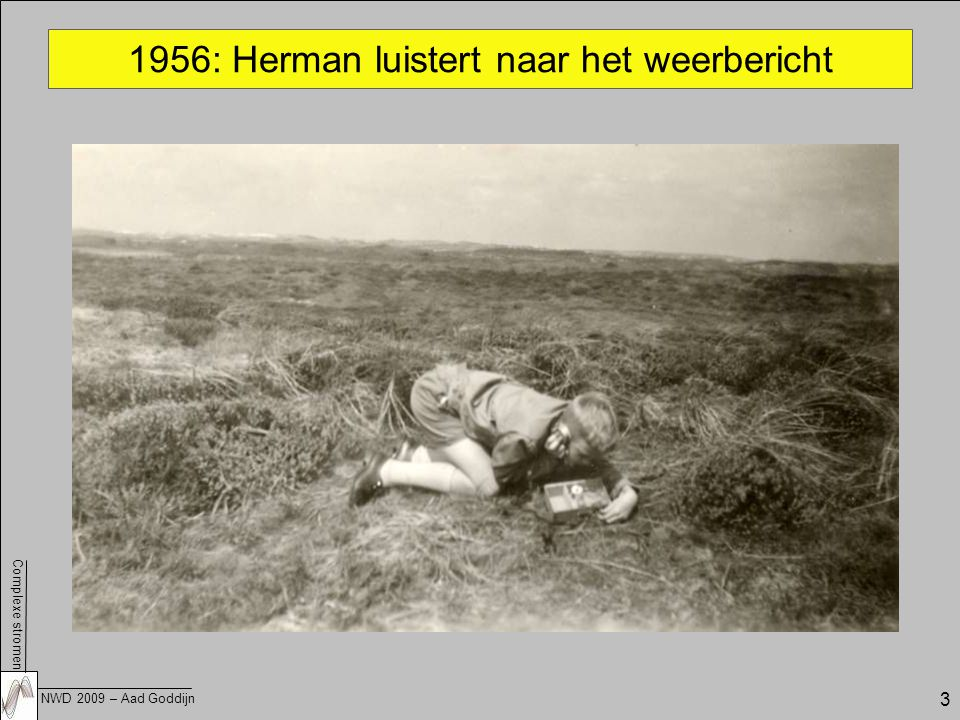 1956: Herman luistert naar het weerbericht