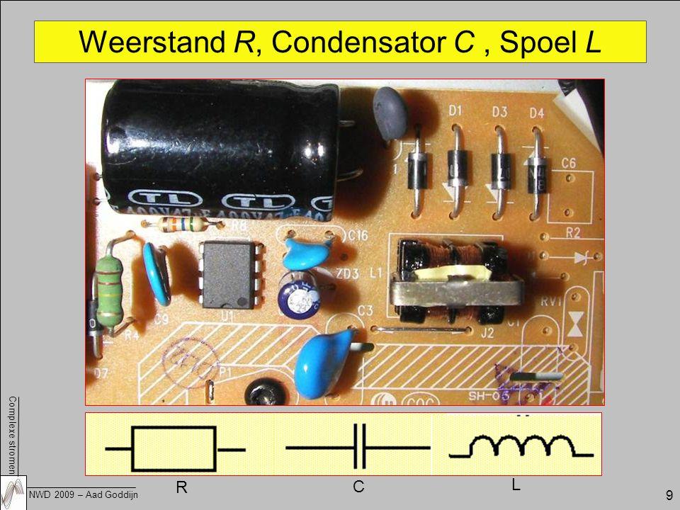 Weerstand R, Condensator C , Spoel L