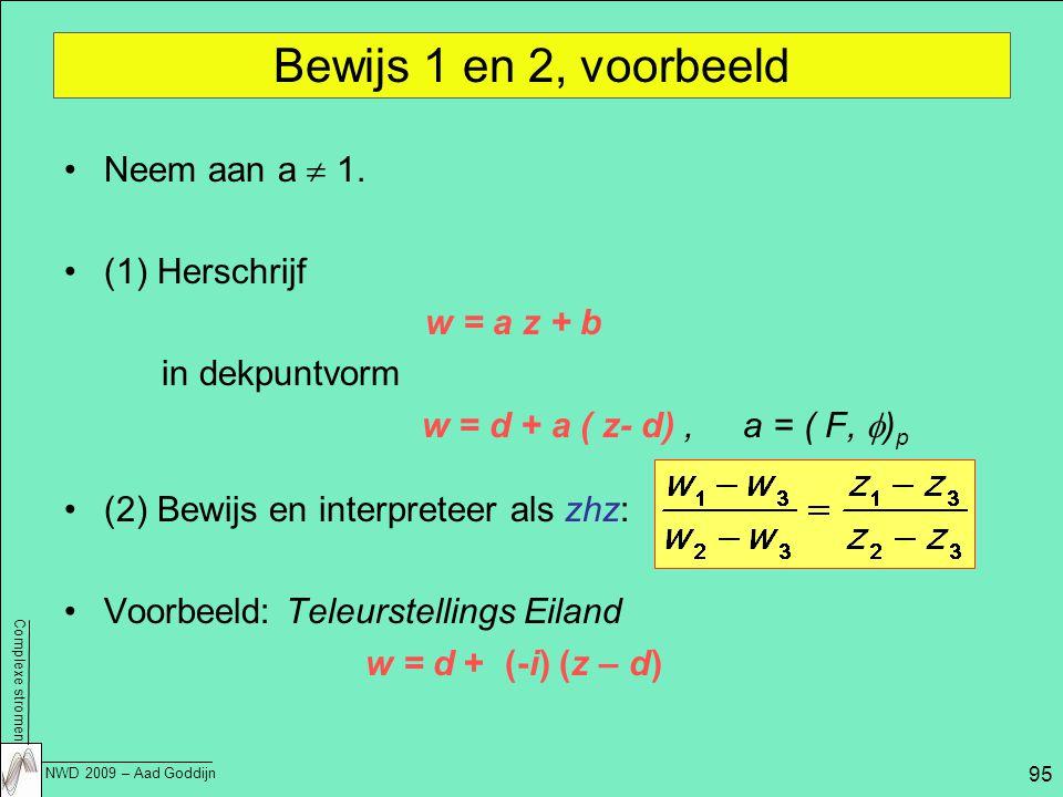 Bewijs 1 en 2, voorbeeld Neem aan a  1. (1) Herschrijf w = a z + b