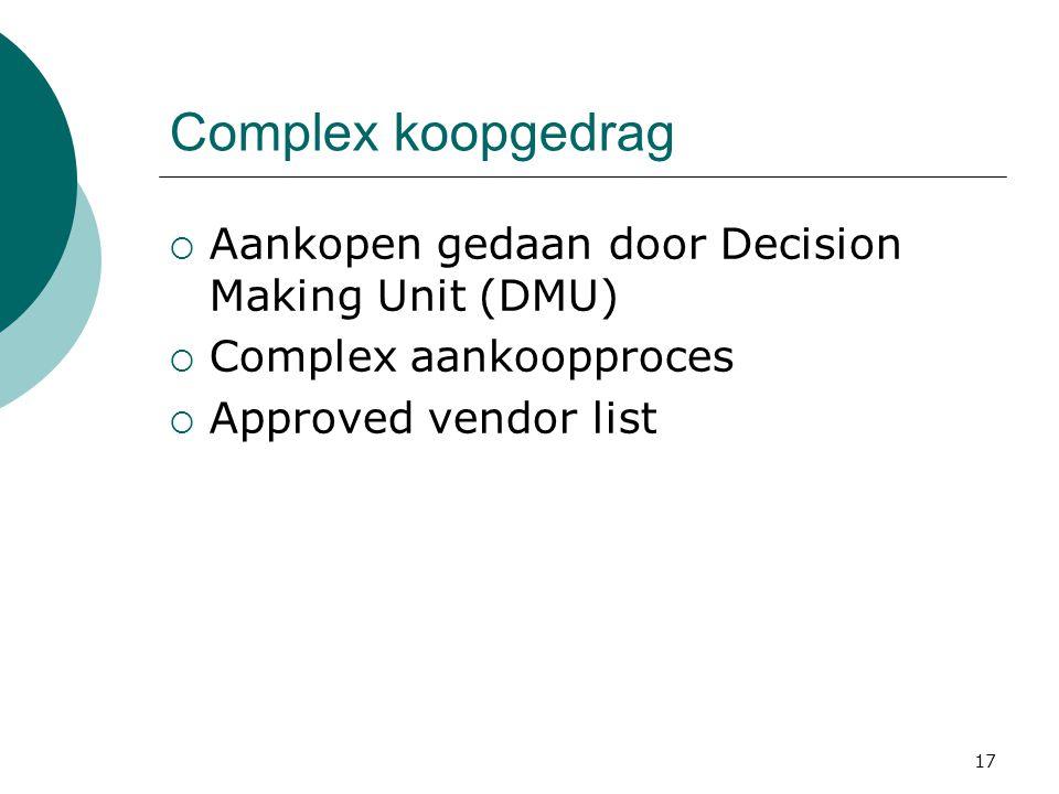 Complex koopgedrag Aankopen gedaan door Decision Making Unit (DMU)