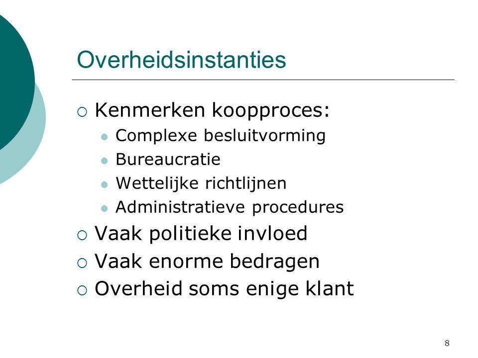Overheidsinstanties Kenmerken koopproces: Vaak politieke invloed