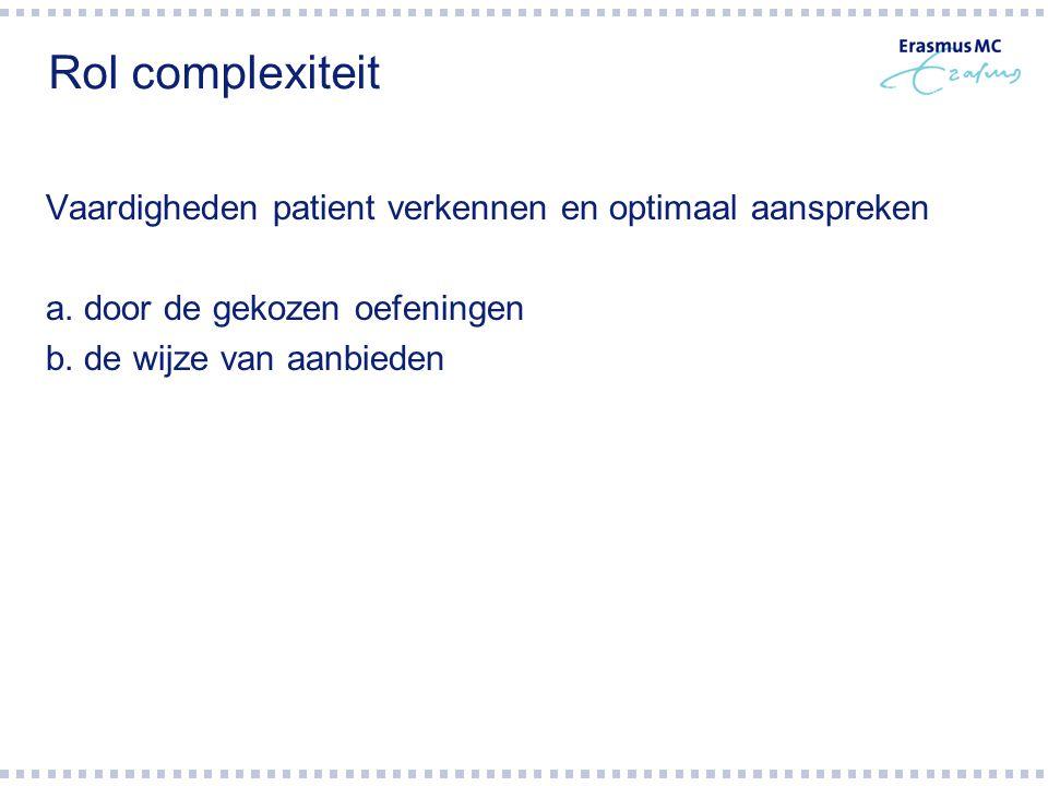 Rol complexiteit Vaardigheden patient verkennen en optimaal aanspreken