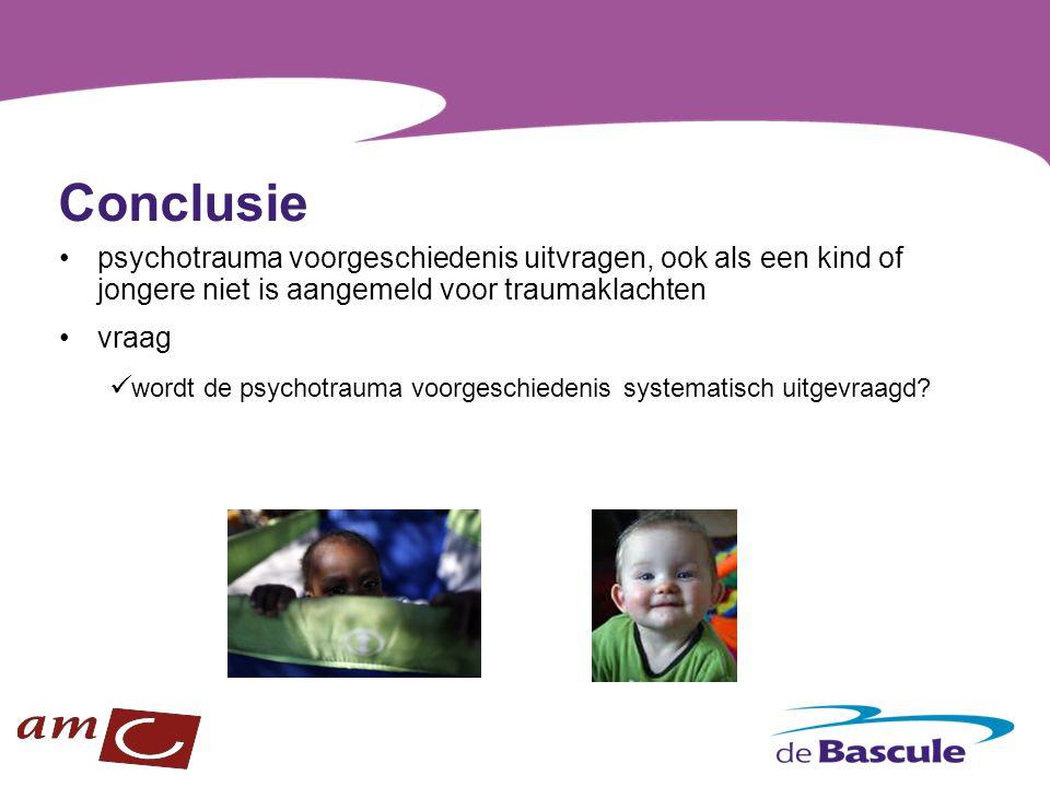 Conclusie psychotrauma voorgeschiedenis uitvragen, ook als een kind of jongere niet is aangemeld voor traumaklachten.