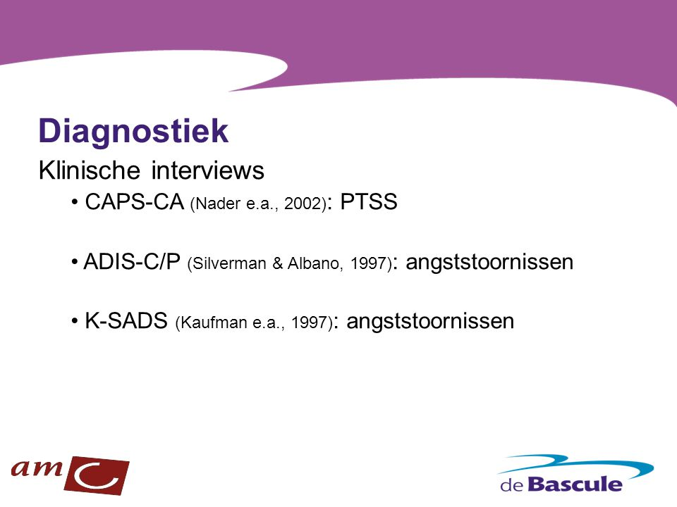 Diagnostiek Klinische interviews CAPS-CA (Nader e.a., 2002): PTSS