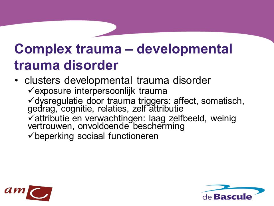 Complex trauma – developmental trauma disorder