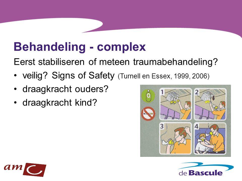 Behandeling - complex Eerst stabiliseren of meteen traumabehandeling