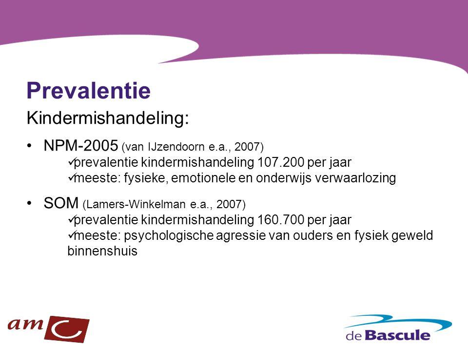 Prevalentie Kindermishandeling: NPM-2005 (van IJzendoorn e.a., 2007)