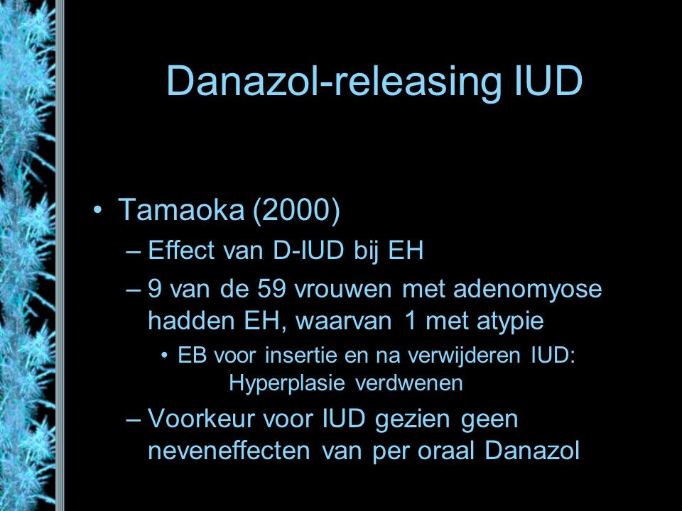 Danazol-releasing IUD