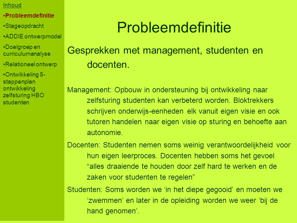 Probleemdefinitie Gesprekken met management, studenten en docenten.