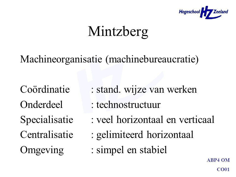 Mintzberg Machineorganisatie (machinebureaucratie)
