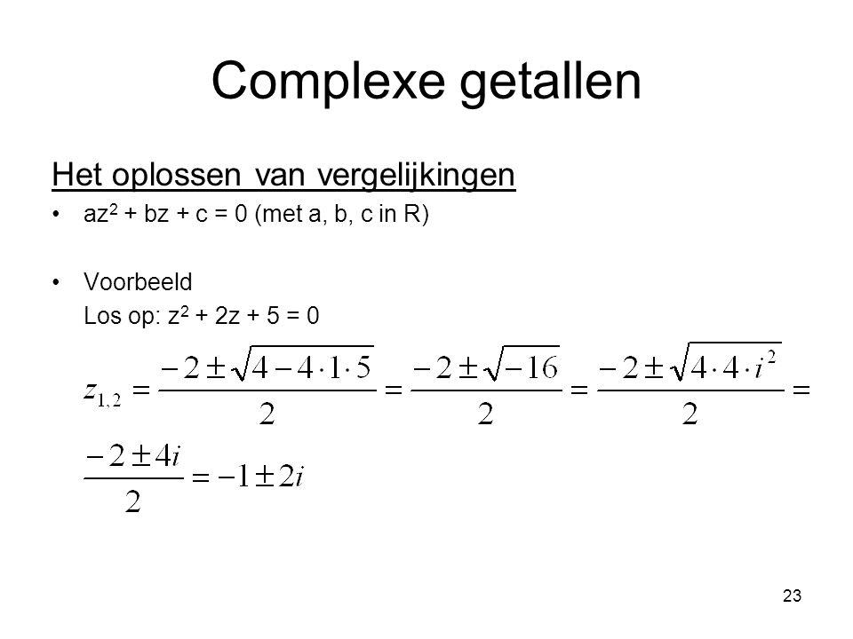 Complexe getallen Het oplossen van vergelijkingen