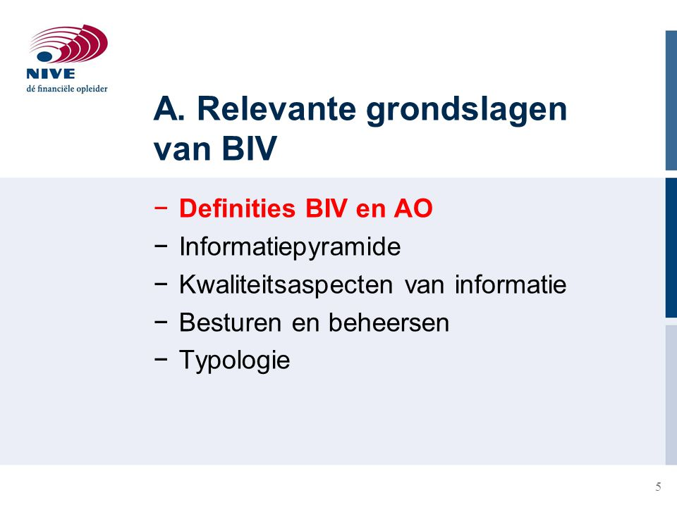A. Relevante grondslagen van BIV