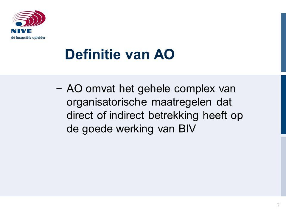 Definitie van AO AO omvat het gehele complex van organisatorische maatregelen dat direct of indirect betrekking heeft op de goede werking van BIV.