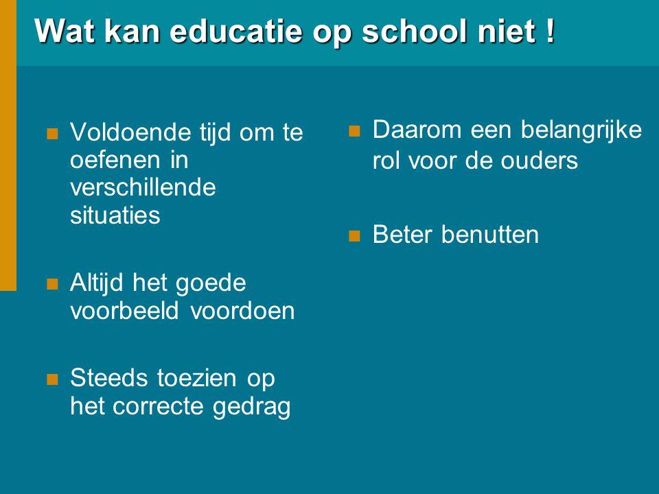 Wat kan educatie op school niet !