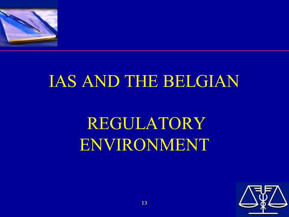 IAS AND THE BELGIAN REGULATORY ENVIRONMENT