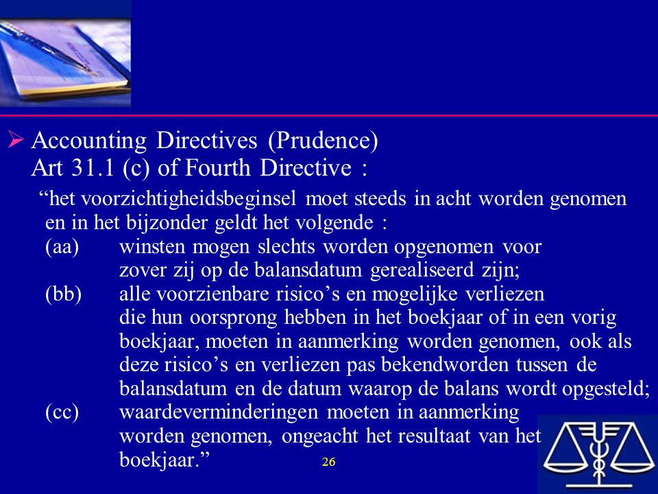 Accounting Directives (Prudence) Art 31.1 (c) of Fourth Directive :