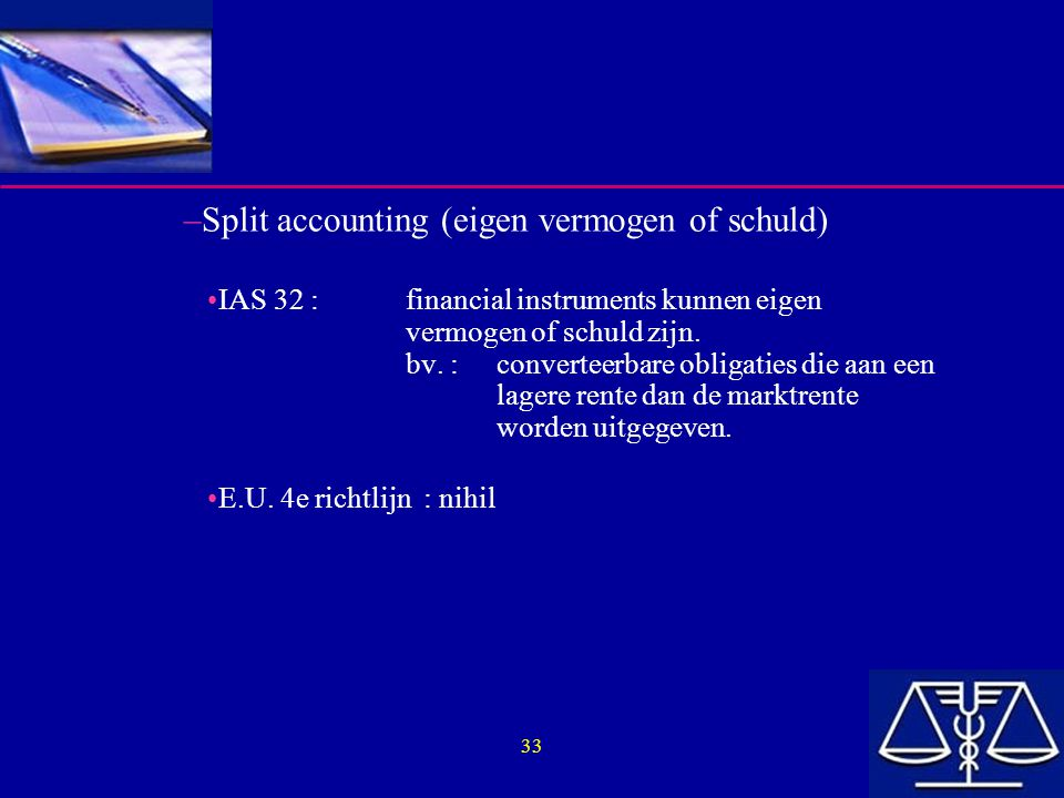 Split accounting (eigen vermogen of schuld)